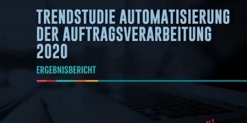 Trendstudie: Automatisierung der Auftragsverarbeitung 2020...